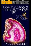Love Among the Stars (Fire & Ash  Book 1)
