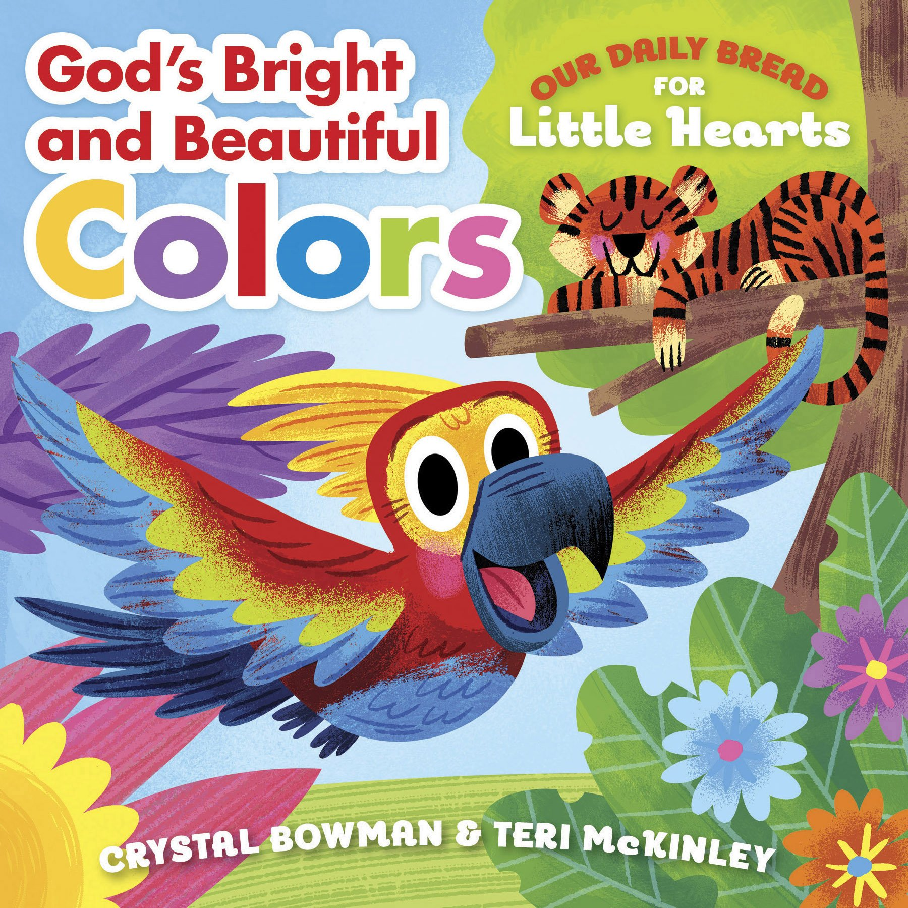 Read Online God's Bright and Beautiful Colors (Our Daily Bread for Little Hearts) PDF