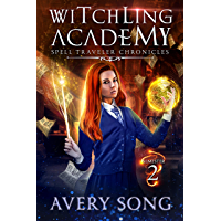 Witchling Academy: Semester Two (Spell Traveler Chronicles Book 2) (English Edition)