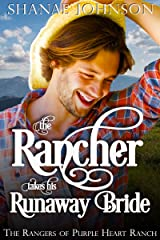 The Rancher takes his Runaway Bride: a Sweet Marriage of Convenience Western Romance (The Rangers of Purple Heart Ranch Book 3) Kindle Edition
