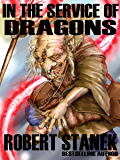 Robert Stanek's In the Service of Dragons (Dragons #1) (Kingdoms and Dragons Fantasy Series Book 5)