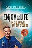 Enjoy this Life - In 30 Tagen zu dir selbst: Das Praxisbuch