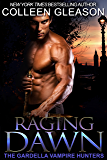 Raging Dawn: Macey Gardella & Max Denton Book 2 (The Gardella Vampire Hunters 7)