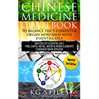 Chinese Medicine Guidebook to Balance the Five Elements & Organ Meridians with Essential Oils (5 Element)
