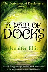 A Pair of Docks (Derivatives of Displacement Book 1) Kindle Edition
