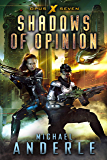 Shadows Of Opinion (Opus X Book 7)