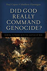 Did God Really Command Genocide?: Coming to Terms with the Justice of God Kindle Edition