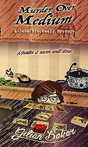 Murder Over Medium: Book 3 in the Jade Blackwell Mystery Series