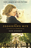 The Zookeeper's Wife: An unforgettable true story, now a major film (English Edition)