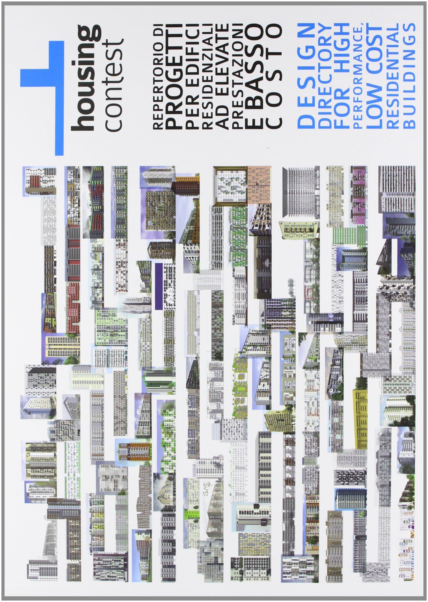 Download Housing contest. Repertorio di progetti per edifici residenziali PDF