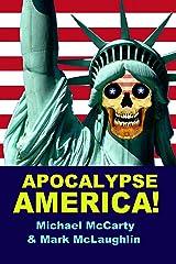 APOCALYPSE AMERICA! Kindle Edition