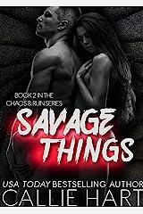 Savage Things (Chaos & Ruin Book 2) Kindle Edition