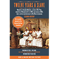 Twelve Years a Slave: Narrative of Solomon Northup, a Citizen of New York, Kidnapped in Washington City in 1841, and Rescued in 1853, from a Cotton Plantation Near the Red River in Louisiana