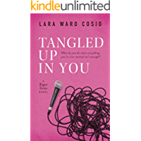 Tangled Up In You: A Second Chance Rock Star Romance (Rogue Series Book 1)