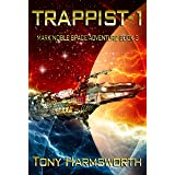 Trappist-1: Mark Noble Space Adventure Book 3