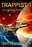 Trappist-1: Mark Noble Space Adventure Book 3 (Mark Noble Adventures)