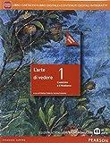 Arte di vedere. Ediz. rossa. Per le Scuole superiori. Con e-book. Con espansione online: 1