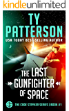 The Last Gunfighter Of Space: A Gripping Military Science Fiction Space Opera (Cade Stryker Series of SciFi Thrillers Book 1)