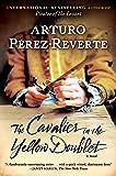 The Cavalier in the Yellow Doublet: A Novel (Captain Alatriste)