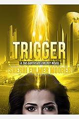 Trigger, A The Earthside Trilogy Novel Kindle Edition
