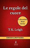 Le regole del cuore (A Beautiful Mess Series Vol. 3)
