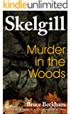 Murder in the Woods: a compelling British crime mystery (Detective Inspector Skelgill Investigates Book 8)