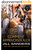 Comment apprivoiser Alex (La série West t. 2)