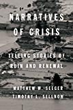 Narratives of Crisis: Telling Stories of Ruin and Renewal (High Reliability and Crisis Management)