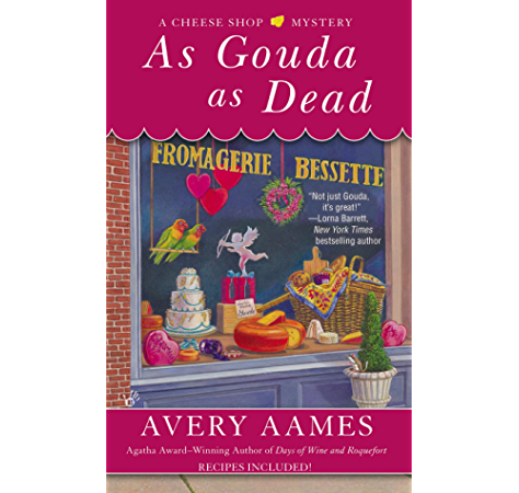 As Gouda As Dead Cheese Shop Mystery Book 6 Kindle Edition By Aames Avery Mystery Thriller Suspense Kindle Ebooks Amazon Com