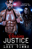 Chasing Justice: Romantic Suspense Action Adventure Murdery Mystery (Justice Series Book 3)