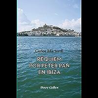 Requiem por Peter Pan en Ibiza (Spanish Edition)