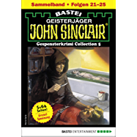 John Sinclair Gespensterkrimi Collection 5 - Horror-Serie: Folgen 21-25 in einem Sammelband (John Sinclair Classics Collection)