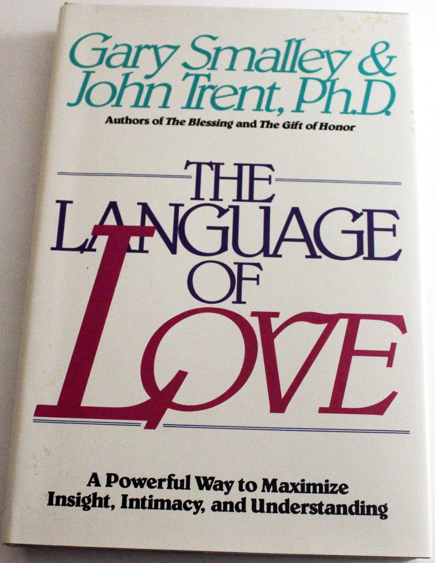 The Language of Love: A Powerful Way to Maximize Insight, Intimacy and Understanding by W Pub Group