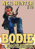 Across the High Divide (A Bodie the Stalker Western Book 10)