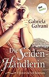 Die Seidenhändlerin: Historischer Roman