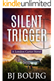 Silent Trigger: A London Carter Novel (London Carter Mystery Series Book 3)