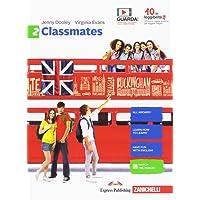 Classmates. Corso di inglese per la scuola secondaria di primo grado. Per la Scuola media. Con Contenuto digitale per download e accesso on line: 2