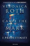 Carve the Mark - I Predestinati