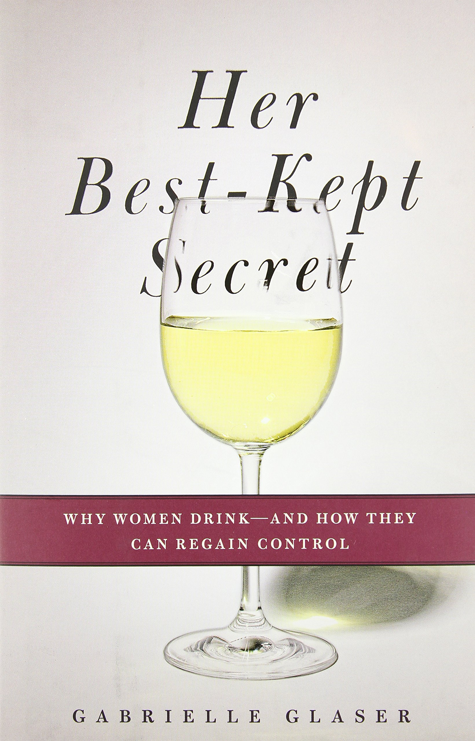 her best kept secret why women drink and how they can regain control english edition