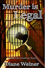 Murder is Legal (The Susan Wiles Schoolhouse Mysteries Book 6) Kindle Edition