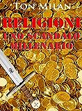 Religioni. Uno scandalo millenario