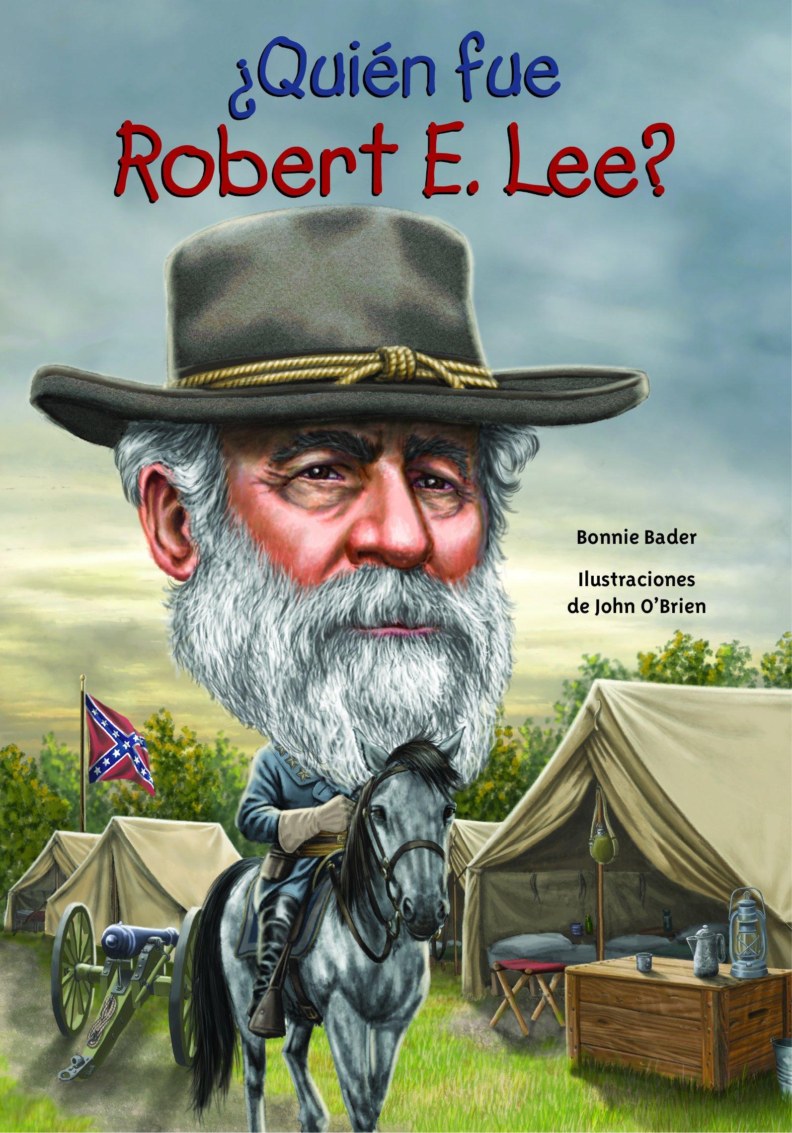 ¿Quién fue Robert E. Lee? (Quien Fue...? / Who Was...?) (Spanish Edition) ebook