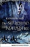 Die silberne Königin: Roman (German Edition)