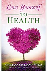 Love Yourself To Health Kindle Edition