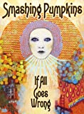 Smashing Pumpkins: If All Goes Wrong [DVD] [Import]