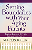 Setting Boundaries™ with Your Aging Parents