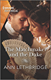 The Matchmaker and the Duke (Harlequin Historical)