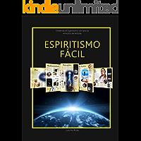 Espiritismo Fácil: Entienda el Espiritismo con pocos minutos de lectura (Spanish Edition)