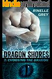 Choosing the Dragon (Dragon Shores Book 3)