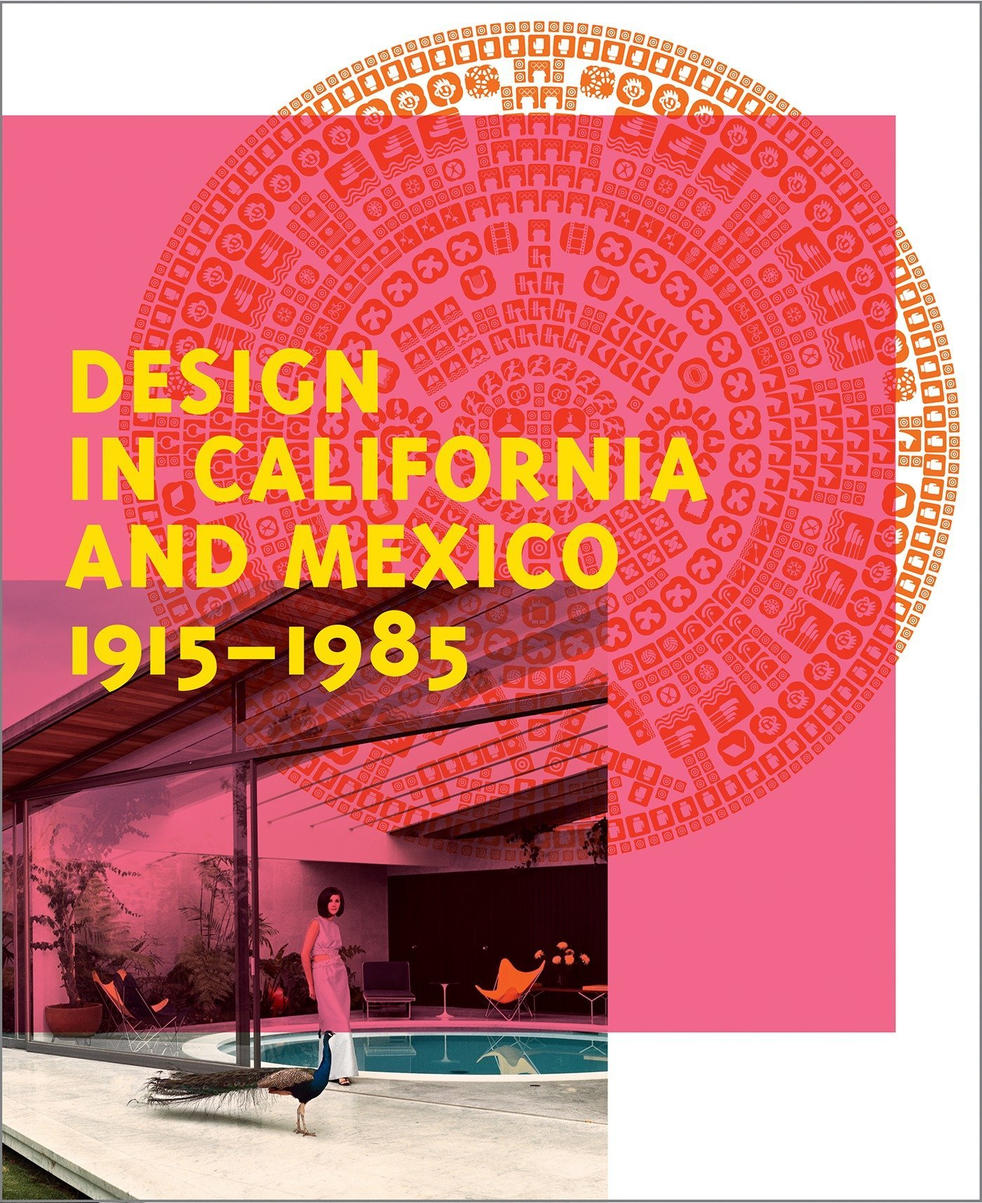 Design in California and Mexico, 1915-1985: Found in Translation by Prestel